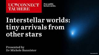 Uc Connect: Interstellar Worlds - Tiny Arrivals From Other Stars