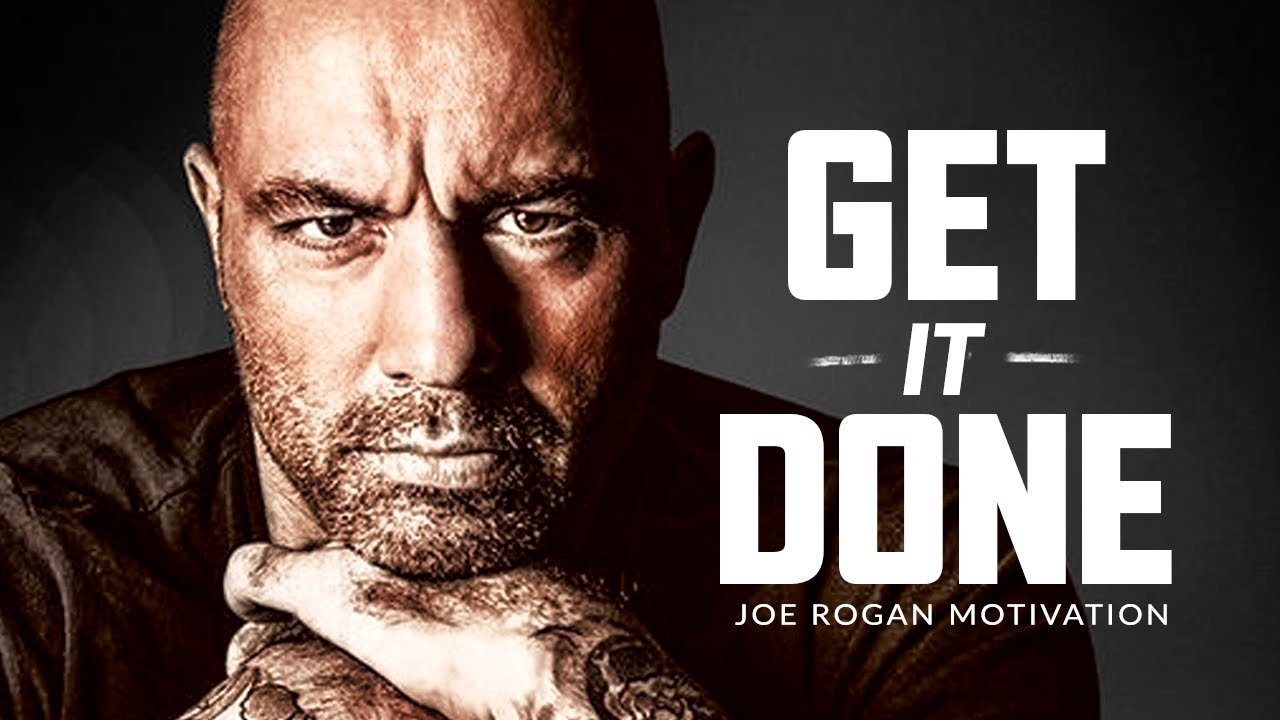 GET IT DONE - Best Motivational Speech Video (Joe Rogan Motivation)