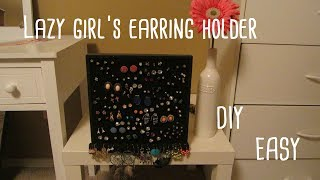 Lazy Girl's Earring Holder | Diy:easy