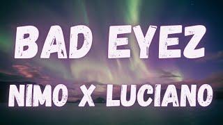 Nimo x Luciano - Bad Eyez (lyrics)