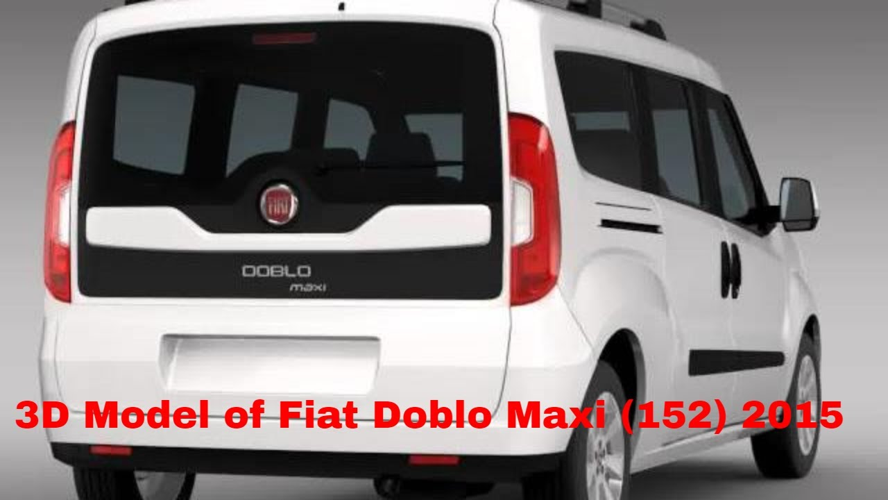 3d model of fiat doblo maxi 152 2015 review youtube. Black Bedroom Furniture Sets. Home Design Ideas