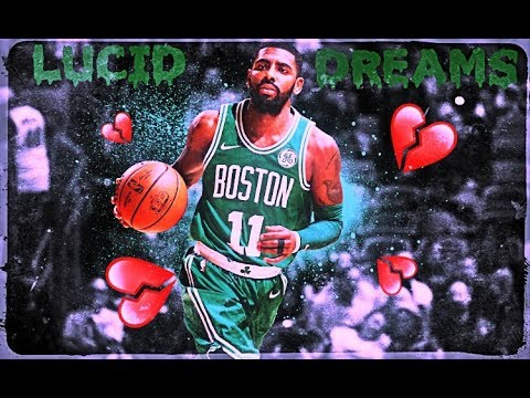 "Kyrie Irving Mix - ""Lucid Dreams""(Forget Me) (ft. JuiceWRLD)"