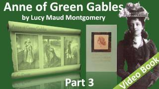 Part 3 - Anne of Green Gables Audiobook by Lucy Maud Montgomery (Chs 19-28)(, 2011-09-22T00:36:31.000Z)