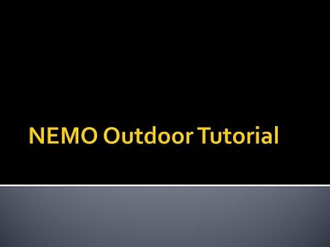 #NEMO Outdoor#Tutorials 1#