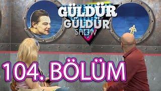 Güldür Güldür Show 104. Bölüm Tek Parça Full HD (8 Nisan Cuma)