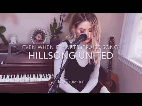EVEN WHEN IT HURTS (praise Song) | Hillsong UNITED (worship Cover)