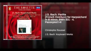 J.S. Bach: Partita (French Overture) for Harpsichord in B minor, BWV 831 - 4. Passepied I-II