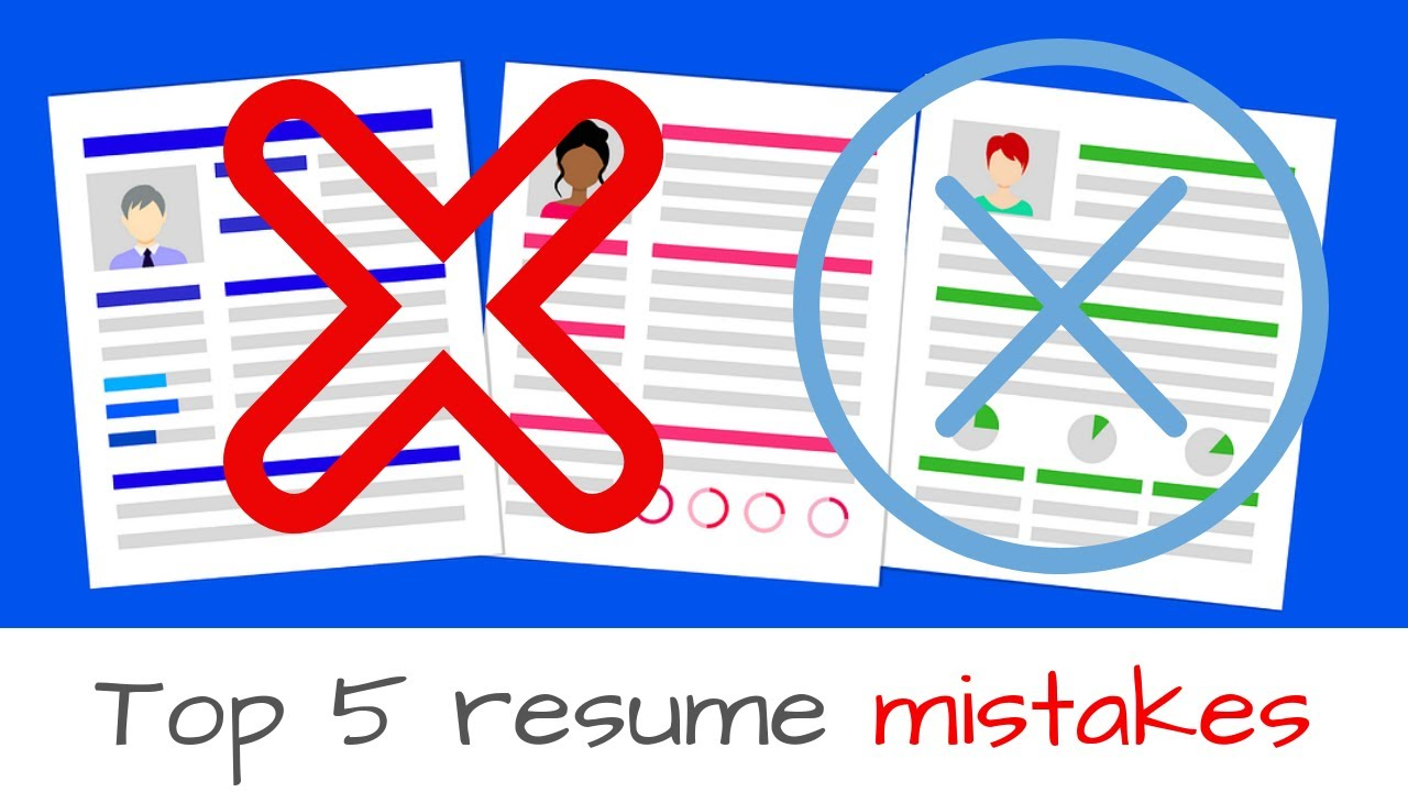 top 5 resume mistakes
