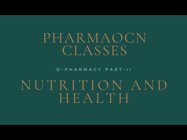 D-PHARMACY PART-I     HECP-NUTRITION AND HEALTH