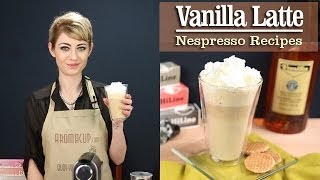 How To Make A Perfect Vanilla Latte With The Nespresso Machine