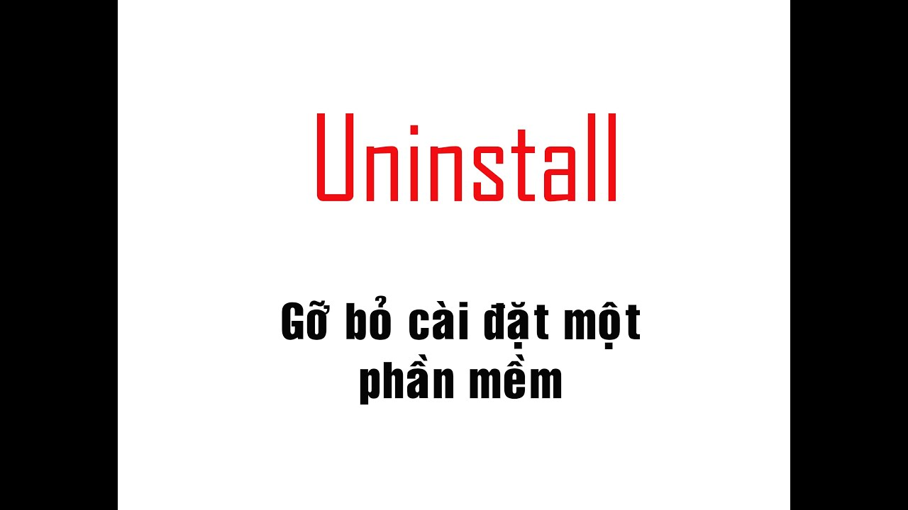 [Windows 7 – Uninstall] Gỡ bỏ một phần mềm
