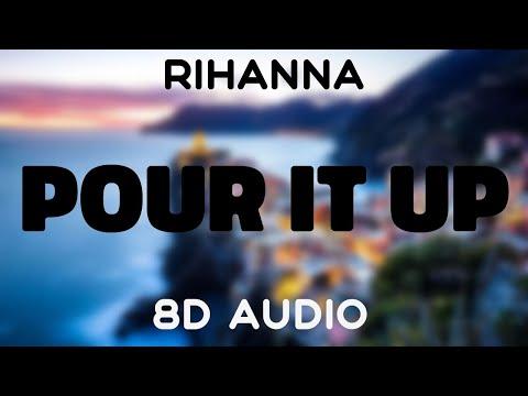 Rihanna - Pour It Up [8D AUDIO]