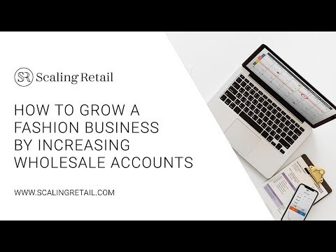 How to Grow a Fashion Business By Increasing Wholesale Accounts