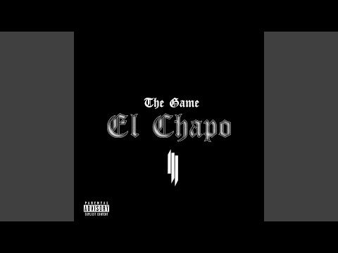 The Game & Skrillex: El Chapo