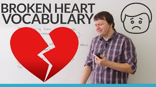 English Vocabulary: Talking about ♥ broken hearts ?