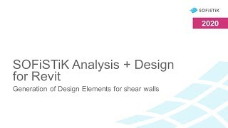 SOFiSTiK Analysis + Design for Revit - Generation of Design Elements for shear walls