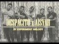 DESPACITO x AISYAH mashup cover by Experiment Melody