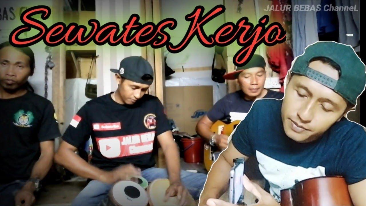 SEWATES KERJO||COVER ANAK RANTAU TKI MALAYSIA|| Pengamen