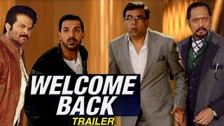 Welcome Back Official TRAILER to RELEASE SOON | Nana Patekar, John Abraham, Anil Kapoor