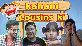 Kahani Cousins ki | GAURAV ARORA