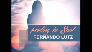 Fernando Lutz -Feeling in soul (original mix )
