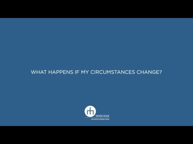What happens if my circumstances change? - 07