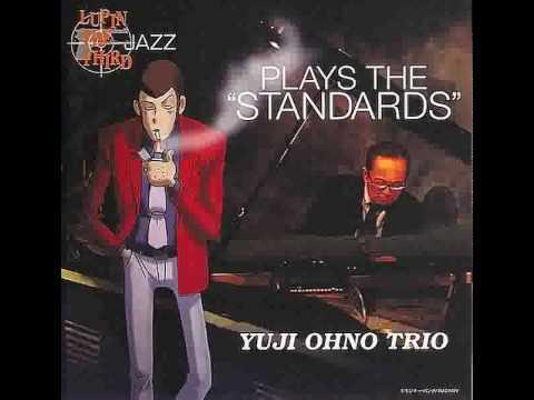 Theme from Lupin III - Yuji Ohno Trio - Lupin III Jazz - Plays the