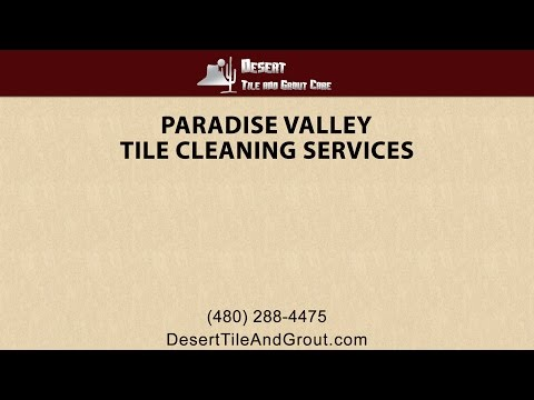 Paradise Valley Tile Care
