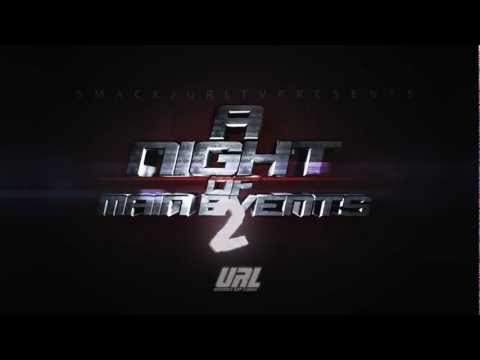 TRAILER 2 - NIGHT OF MAIN EVENTS 2 | URLTV