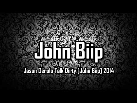 Jason Derulo Talk Dirty [John Biip] 2014