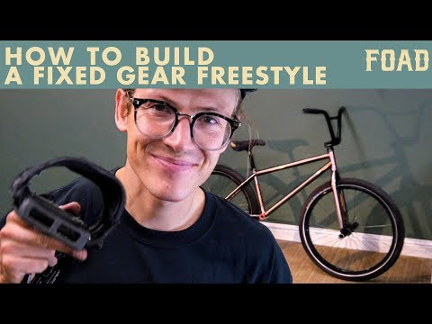 HOW TO BUILD A FIXED GEAR FREESTYLE BIKE