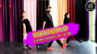Khadke Glassy (Yo Yo Honey Singh) Dance - Choreography by JD Sir