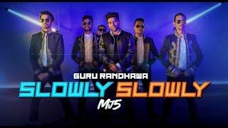 Guru Randhawa X MJ5 Slowly Slowly