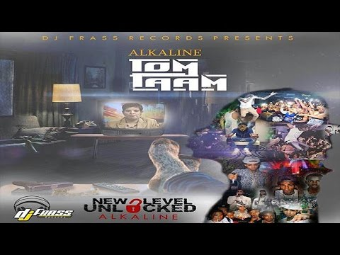 Alkaline - Tom Taam (New Level Unlocked)