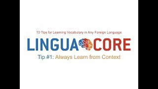 10 Tips for Learning Vocabulary in Any Language - Tip 1 # Learn from Context