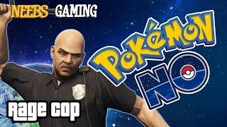 RAGE COP: Pokemon NO ( Grand Theft Auto 5 Gameplay )