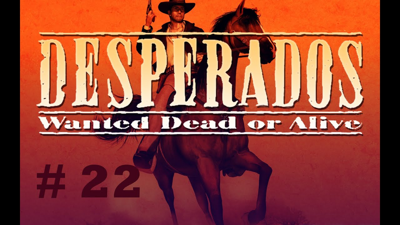 Desperados Mission 22 Showdown In Deadstone No Commentary 22 Youtube