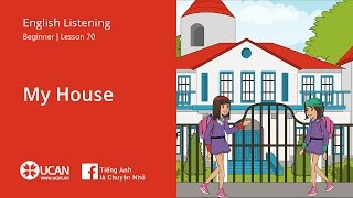 Learn English Via Listening | Beginner - Lesson 70. My House (1)