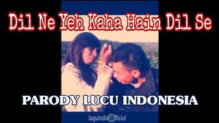 PARODY BANCI INDONESIA Dil Ne Yeh Kaha Hain Dil Se