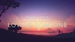 The 1975 - Loving Someone (Lyric Video)