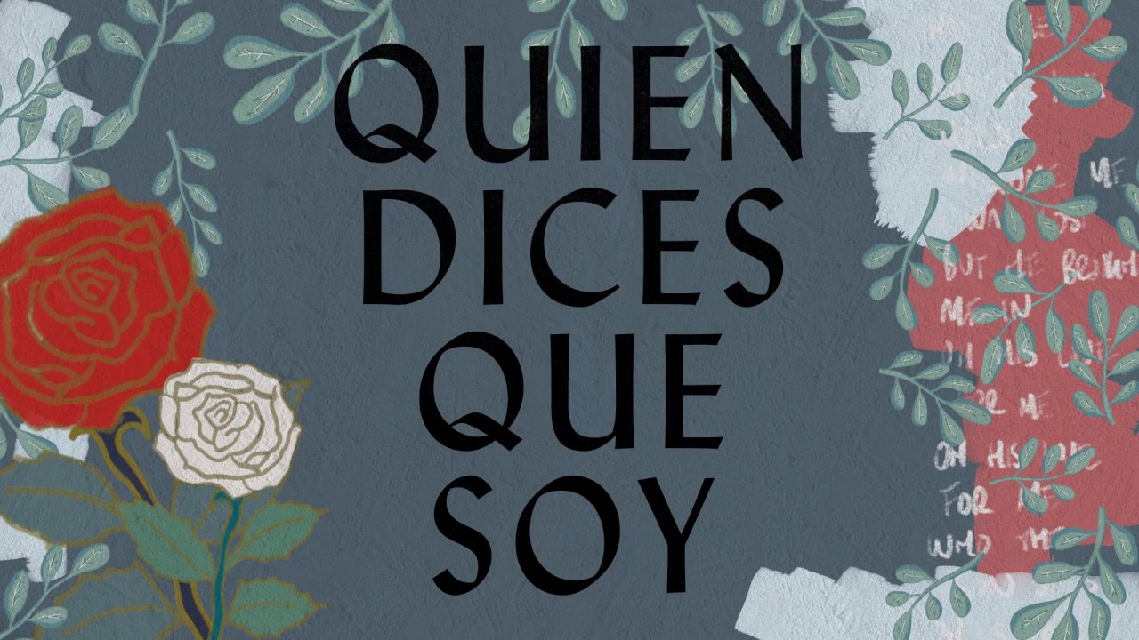 Quien Dices Que Soy Hillsong En Español Youtube