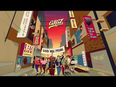 Feelin' Fine - GRiZ | Good Will Prevail