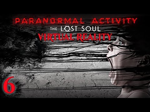 Paranormal Activity - VR Horror - E06 - Finale