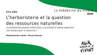 L'herboristerie et la question des ressources naturelles / Film : Cueilleur en résistance