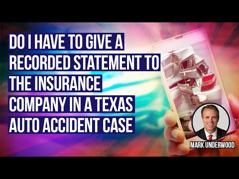 Can I refuse to give statement to insurance in Texas auto accident case?