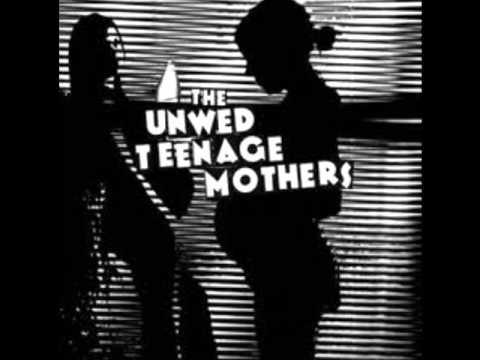 The Unwed Teenage Mothers - Stick Around