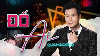 Quang Dũng - Đố Ai | Liveshow Quang Dũng 2018