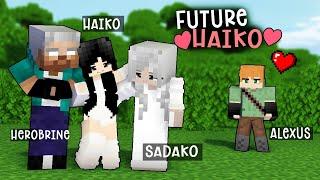FUTURE HAIKO - HEROBRINE AND SADAKO DAUGHTER BECAME BEAUTIFUL TEENAGE GIRL - MINECRAFT