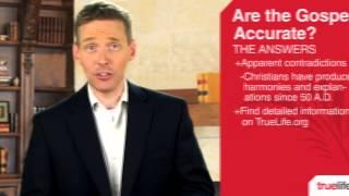 Are the Gospels Accurate? | TRUELIFE