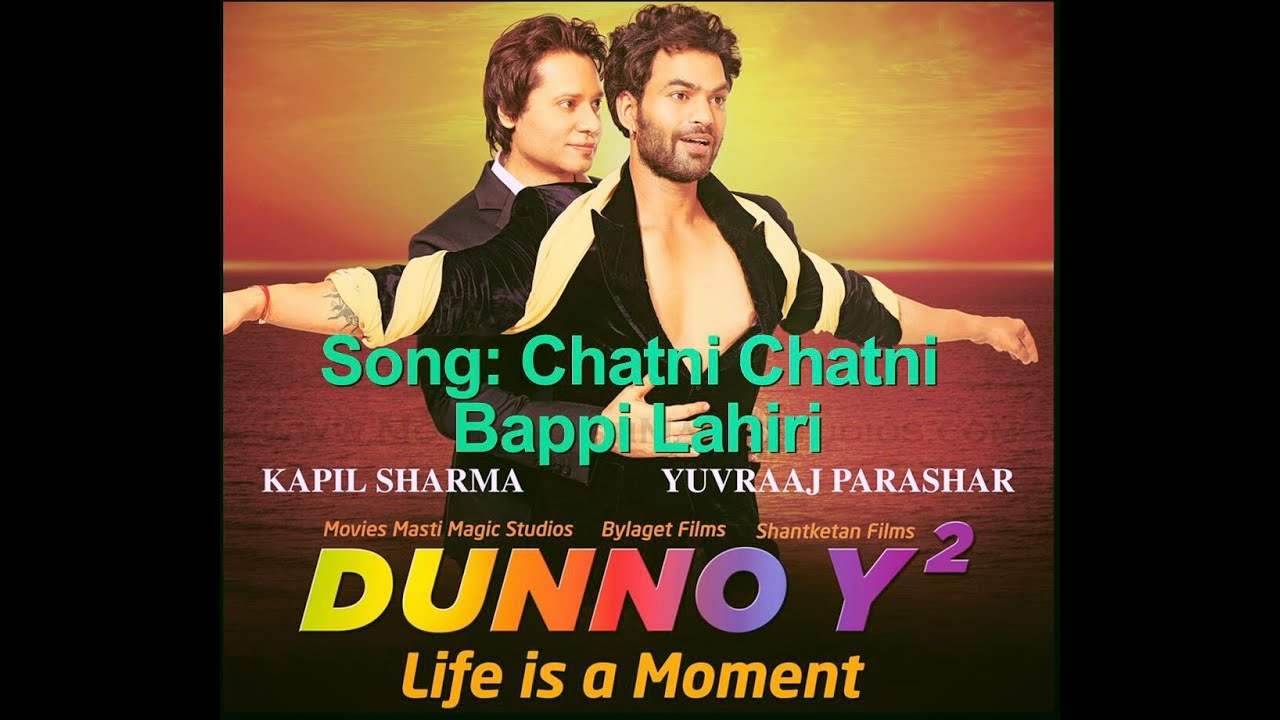 DUNNO Y2 LIFE IS A MOMENT CHATNI SONGS TRAILER YouTube